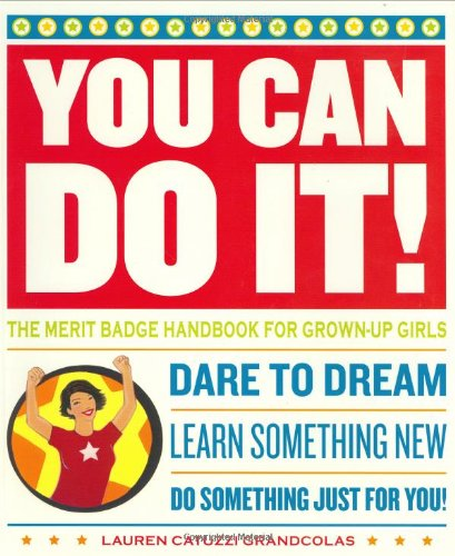 (You Can Do It!: The Merit Badge Handbook for Grown-Up Girls)