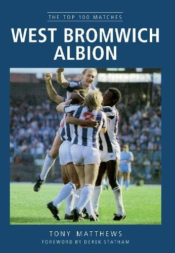 West Bromwich Albion: The Top 100 Matches