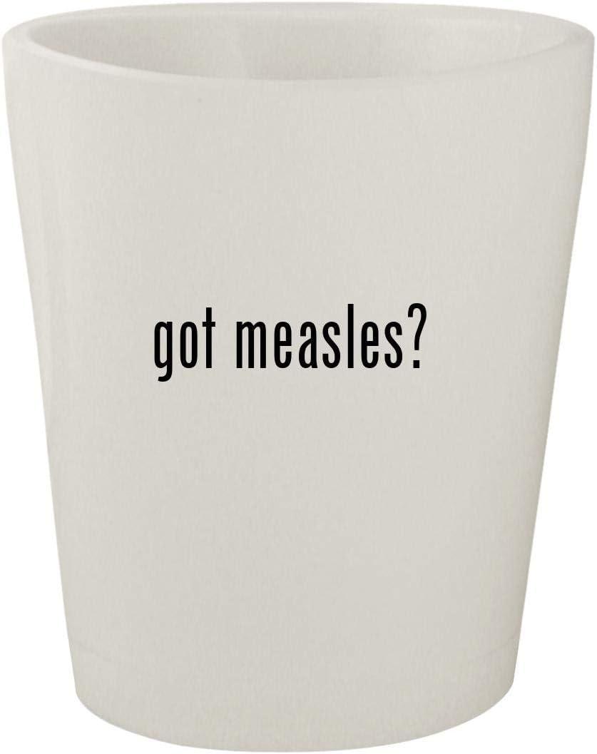 got measles? - White Ceramic 1.5oz Shot Glass