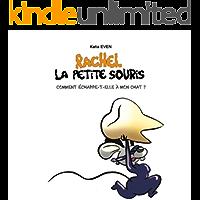 Rachel la Petite Souris: Comment échappe-t-elle à mon chat? (French Edition)