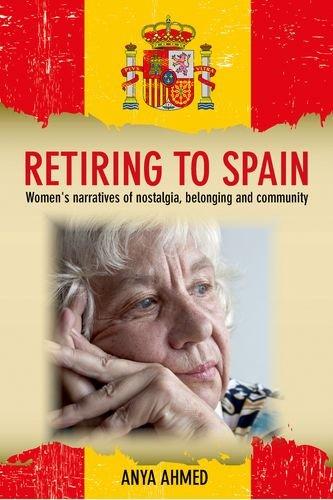 Retiring to Spain: Women's Narratives of Nostalgia, Belonging and Community