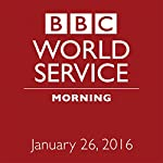 January 26, 2016: Morning |  BBC Newshour