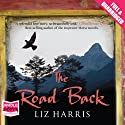 The Road Back Audiobook by Liz Harris Narrated by Juanita McMahon