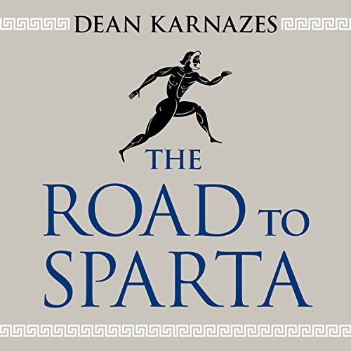 The Road to Sparta: Reliving the Ancient Battle and Epic Run That Inspired the World's Greatest Footrace by Tantor Audio