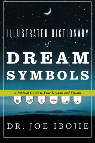 """Explore your dreams with greater wisdom and discernment. The Illustrated Dictionary of Dream Symbols by Joe Ibojie will help you interpret the symbols, meaning and significance of your dreams. Based on experience and Biblical knowledge, this..."
