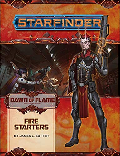 Starfinder Adventure Path: Fire Starters (Dawn of Flame 1 of