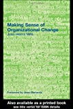 Making Sense of Organizational Change, Mills, Jean Helms, 0415369398