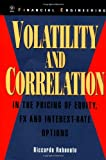Volatility and Correlation: In the Pricing of Equity, FX and Interest-Rate Options (Wiley Series in Financial Engineering)