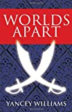 Worlds Apart, Yancey Williams, 1432779389