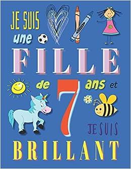 Je Suis Une Fille De 7 Ans Et Je Suis Brillant Livre De