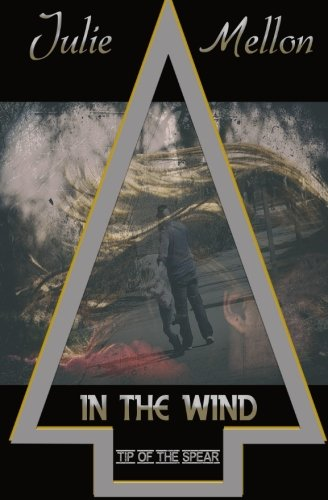 In the Wind (Tip of the Spear) (Volume 3)