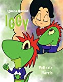 Iguana Named Iggy, Harris, Valarrie, 1618562142