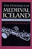 The Dynamics of Medieval Iceland : Political Economy and Literature, Durrenberger, E. Paul, 0877453888