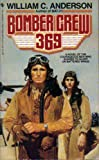 Bomber Crew 369, William C. Anderson, 0553262238