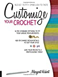 Customize Your Crochet: Adjust to fit; embellish to taste