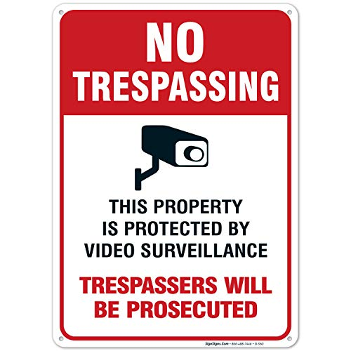 Video Surveillance Sign, No Trespassing Sign, 10x14 Rust Free .040 Aluminum UV Printed, Easy to Mount Weather Resistant Long Lasting Ink Made in USA by SIGO SIGNS
