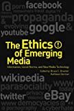 The Ethics of Emerging Media : Information, Social Norms, and New Media Technology, German, Kathleen, 1441118365