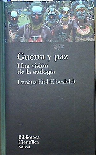 Guerra y Paz : una vision de la etologia: Amazon.es: Irenäus ...