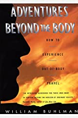Adventures Beyond the Body: How to Experience Out-of-Body Travel Paperback