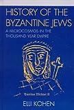 History of the Byzantine Jews, Elli Kohen, 0761836233