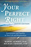 Your Perfect Right: Assertiveness and Equality in Your Life and Relationships