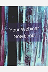Your Webinar Notebook!: A journal, notebook, diary, calendar to keep all your notes in one place during a webinar Calendar