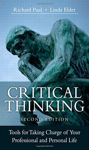 Critical Thinking  Tools For Taking Charge Of Your Professional And Personal Life  2Nd Edition