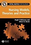 Vital Notes for Nurses - Nursing Models, Theoriesand Practice