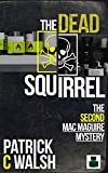 img - for The Dead Squirrel (The Mac Maguire detective mysteries Book 2) book / textbook / text book