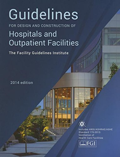 Guidelines for Design and Construction of Hospitals and Outpatient Facilities 2014 by American Hospital Association