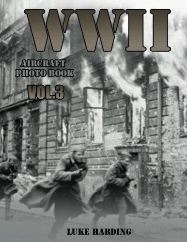 WWII Aircraft Photo Book VOL.3: World War II Quarterly Art, World War Picture Book (World War Mars) (Volume 3)