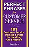 img - for Perfect Phrases for Customer Service: Hundreds of Tools, Techniques, and Scripts for Handling Any Situation (Perfect Phrases Series) book / textbook / text book