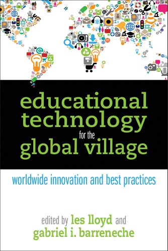 Educational Technology for the Global Village: Worldwide Innovation and Best Practices