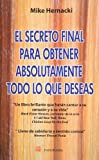 img - for El secreto final para obtener absolutamente todo lo que deseas (Spanish Edition) book / textbook / text book