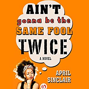 Ain't Gonna Be the Same Fool Twice Audiobook