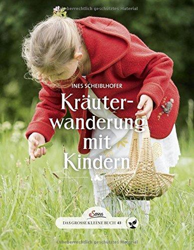Das große kleine Buch: Kräuterwanderung mit Kindern