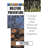 Bullying Prevention: Creating a Positive School Climate and Developing Social Competence (English Edition)