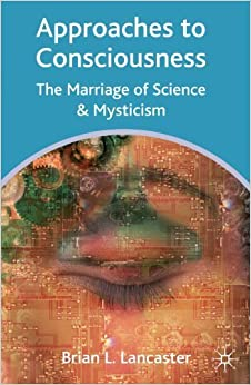 Book Approaches to Consciousness: The Marriage of Science and Mysticism by Brian L. Lancaster (2004-09-04)