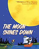 The Moon Shines Down, Margaret Wise Brown, 1400316537