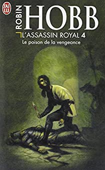 L'Assassin royal, Tome 4 : Le Poison de la vengeance par Hobb