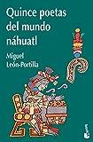 Quince poetas del mundo náhuatl (Spanish Edition)