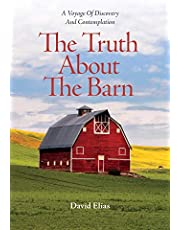 The Truth About Barns: A Voyage of Discovery and Contemplation