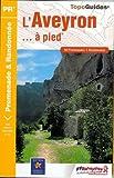 Aveyron a Pied 50 Promenades et Randonnees 2015: FFR.D012