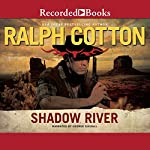 Shadow River | Ralph Cotton