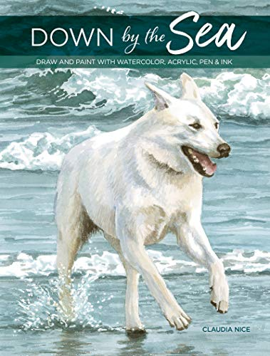 Down By the Sea: Draw and Paint with Watercolor, Acrylic, Pen & - And Watercolor Ink Pen
