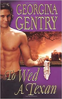 Book TO WED A TEXAN by Georgina Gentry (2008-06-14)