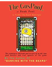The GosPool of Bank Pool: The reminiscences and bank pool secrets of an old–time pool hustler and true apostle of the game
