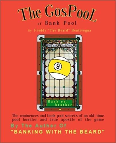 Book The GosPool of Bank Pool: The reminiscences and bank pool secrets of an old-time pool hustler and true apostle of the game