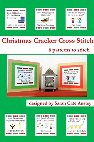 Christmas Cracker Cross Stitch: 6 designs to (Christmas Cracker Designs)