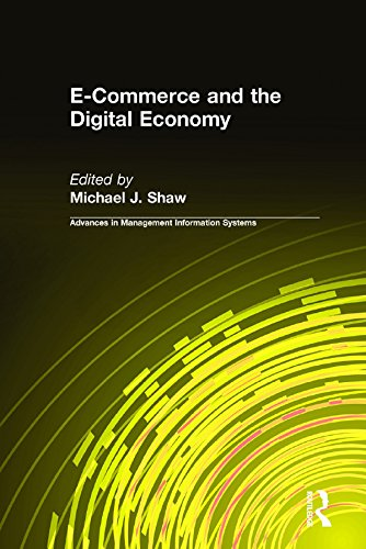 E-Commerce and the Digital Economy (Advances in Management Information Systems) (B2b E Commerce And Supply Chain Management)